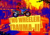 Game Two wheeler trauma 2