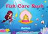 Game Fish care rush
