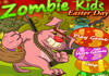 Game Zombie kids easter day