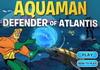 Game Aquaman defender of atlantis