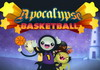 Game Apocalnpse basketball