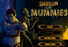 Game Shadow of mummies
