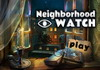 Game Neighborhood watch
