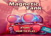 Game Magnetic tank