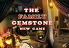 Game The family gemstore