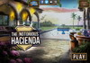Game The notorious hacienda